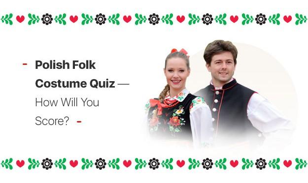 Polish Folk Costume Quiz – How Will You Score?